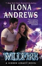 Wildfire - A Hidden Legacy Novel Ebook di Ilona Andrews