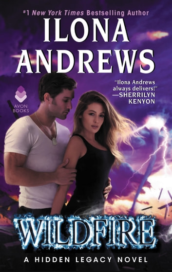 Wildfire - A Hidden Legacy Novel ebook by Ilona Andrews