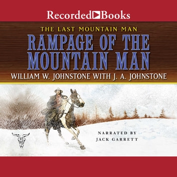 Rampage of the Mountain Man audiobook by William W. Johnstone,J.A. Johnstone