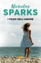 I passi dell'amore eBook by Nicholas Sparks, Alessandra Petrelli