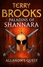 Paladins of Shannara: Allanon's Quest (short story) ebook by Terry Brooks