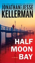 Half Moon Bay - A Novel ebook by