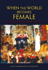 When the World Becomes Female - Guises of a South Indian Goddess ebook by Joyce Burkhalter Flueckiger