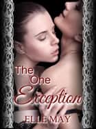 The One Exception ebook by Elle May