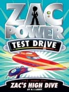 Zac Power Test Drive: Zac's High Dive ebook by
