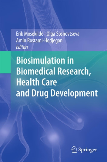 Biosimulation in Biomedical Research, Health Care and Drug Development ebook by