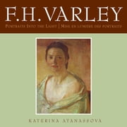 F.H. Varley - Portraits into the Light/Mise en lumière des portraits ebook by Katerina Atanassova