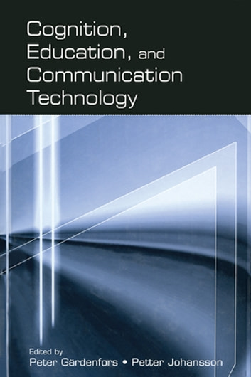 Cognition, Education, and Communication Technology ebook by