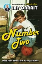 Number Two - More Short Tales from a Very Tall Man ebook by Jay Onrait