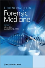 Current Practice in Forensic Medicine ebook by John Gall,Jason Payne-James