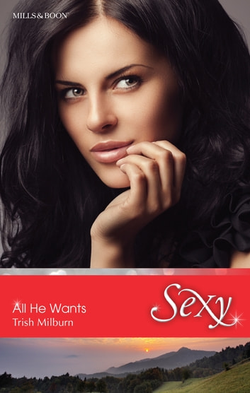 All He Wants ebook by Trish Milburn