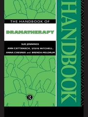 The Handbook of Dramatherapy ebook by Sue Jennings,Ann Cattanach,Steve Mitchell,Anna Chesner,Brenda Meldrum,Steve Mitchell Nfa