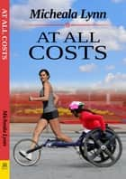 At All Costs ebook by Micheala Lynn
