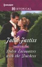 Stolen Encounters with the Duchess ebook by Julia Justiss