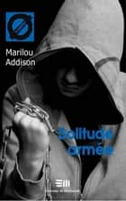 Solitude armée 09 ebook by Addison Marilou