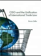CISG and the Unification of International Trade Law ebook by Bruno Zeller