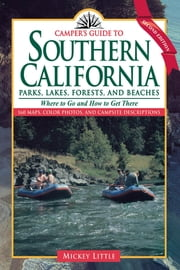 Camper's Guide to Southern California - Parks, Lakes, Forest, and Beaches ebook by Kobo.Web.Store.Products.Fields.ContributorFieldViewModel