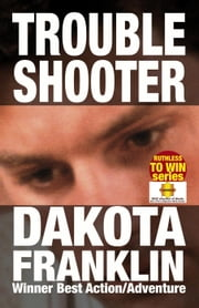 Troubleshooter - Ruthless to Win ebook by Dakota Franklin