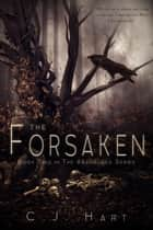 The Forsaken ebook by C.J. Hart