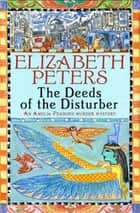 Deeds of the Disturber ebook by Elizabeth Peters