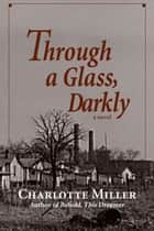 Through a Glass, Darkly ebook by Charlotte Miller