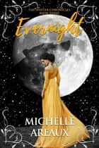 Evernight ebook by Michelle Areaux