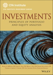 Investments - Principles of Portfolio and Equity Analysis ebook by Lawrence E. Kochard CFA,Gerhard Van de Venter,Michael McMillan,Wendy L. Pirie,Jerald E. Pinto