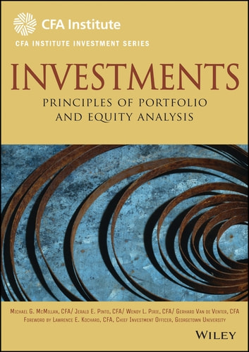 Investments - Principles of Portfolio and Equity Analysis ebook by Gerhard Van de Venter,Michael McMillan,Jerald E. Pinto,Wendy L. Pirie
