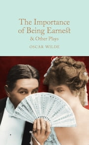 The Importance of Being Earnest & Other Plays ebook by Oscar Wilde