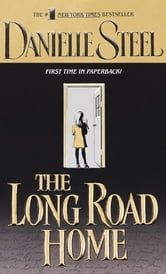 The Long Road Home ebook by Danielle Steel