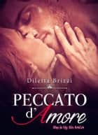 Peccato d'Amore (She is my Sin Vol. 2) eBook by Diletta Brizzi
