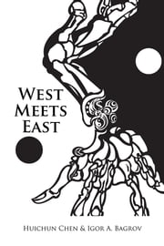 West Meets East ebook by Huichun Chen & Igor A. Bagrov