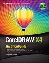 CorelDRAW® X4: The Official Guide ebook by Gary David Bouton