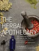 The Herbal Apothecary ebook by JJ Pursell