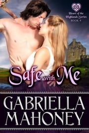 Safe with Me ebook by Gabriella Mahoney