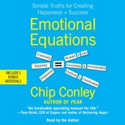 Emotional Equations - Simple Truths for Creating Happiness + Success audiobook by Chip Conley