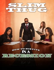 How to Survive in a Recession ebook by Slim Thug