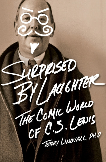 Surprised by Laughter Revised and Updated - The Comic World of C.S. Lewis ebook by Terry Lindvall