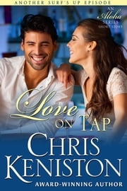 Love on Tap - An Aloha Series Companion Story ebook by Chris Keniston