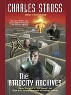 The Atrocity Archives eBook by Charles Stross