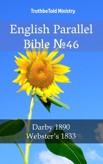English Parallel Bible No46 - Darby 1890 - Webster´s 1833 ebook by TruthBeTold Ministry