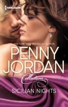 Sicilian Nights - The Sicilian Boss's Mistress\The Sicilian's Baby Bargain ebook by Penny Jordan