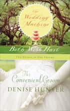 The Convenient Groom & Wedding Machine ebook by