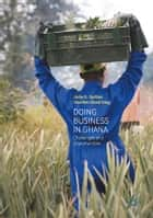 Doing Business In Ghana - Challenges and Opportunities ebook by John E. Spillan, Domfeh Obed King