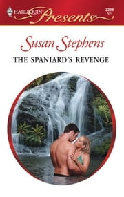 The Spaniard's Revenge ebook by Susan Stephens