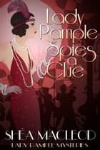 Lady Rample Spies a Clue eBook by Shéa MacLeod