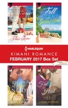 Harlequin Kimani Romance February 2017 Box Set - This Is Love\All He Needs\Full Court Seduction\Feel the Heat ebook by Nana Malone, Shirley Hailstock, Synithia Williams,...