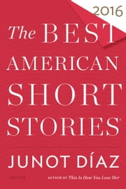 The Best American Short Stories 2016 ebook by Junot Díaz,Heidi Pitlor