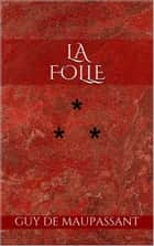 La Folle ebook by Guy de Maupassant