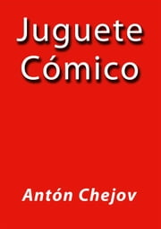 Juguete Comico ebook by Antón Chéjov